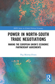 Power in North-South Trade Negotiations: Making the European Union's Economic Partnership Agreements