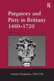 Purgatory and Piety in Brittany 1480–1720