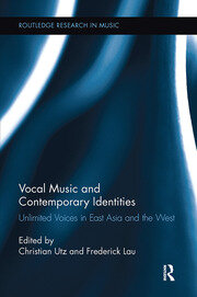 Vocal Music and Contemporary Identities: Unlimited Voices in East Asia and the West