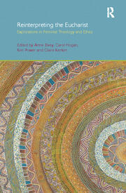 Reinterpreting the Eucharist: Explorations in Feminist Theology and Ethics