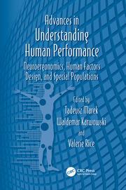 Advances in Understanding Human Performance: Neuroergonomics, Human Factors Design, and Special Populations