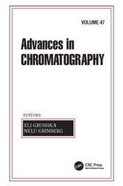 Advances in Chromatography, Volume 47