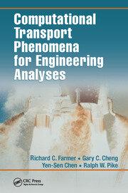 Computational Transport Phenomena for Engineering Analyses