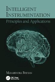 Intelligent Instrumentation: Principles and Applications