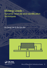 Moving Loads – Dynamic Analysis and Identification Techniques: Structures and Infrastructures Book Series, Vol. 8