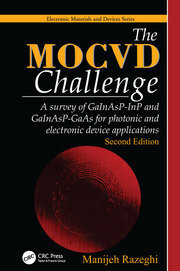 The MOCVD Challenge: A survey of GaInAsP-InP and GaInAsP-GaAs for photonic and electronic device applications, Second Edition