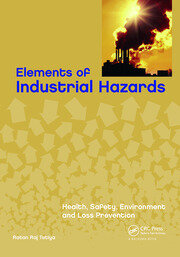 Elements of Industrial Hazards: Health, Safety, Environment and Loss Prevention
