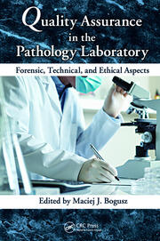 Quality Assurance in the Pathology Laboratory: Forensic, Technical, and Ethical Aspects