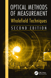Optical Methods of Measurement: Wholefield Techniques, Second Edition