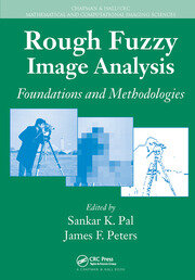 Rough Fuzzy Image Analysis: Foundations and Methodologies
