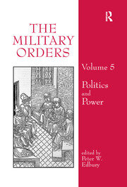 The Military Orders Volume V: Politics and Power