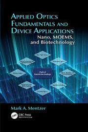 Applied Optics Fundamentals and Device Applications: Nano, MOEMS, and Biotechnology