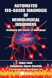 Automated EEG-Based Diagnosis of Neurological Disorders: Inventing the Future of Neurology