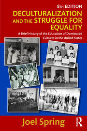 Deculturalization and the Struggle for Equality: A Brief History of the Education of Dominated Cultures in the United States