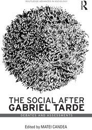 The Social after Gabriel Tarde: Debates and Assessments