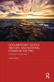 Documentary, World History, and National Power in the PRC: Global Rise in Chinese Eyes