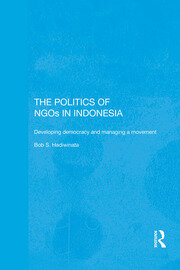 The Politics of NGOs in Indonesia: Developing Democracy and Managing a Movement
