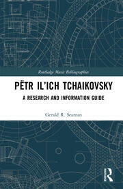 Pëtr Il'ich Tchaikovsky: A Research and Information Guide