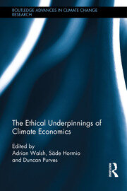 The Ethical Underpinnings of Climate Economics- Walsh et al - 1st Edition book cover