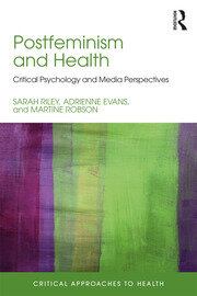 Postfeminism and Health: Critical Psychology and Media Perspectives