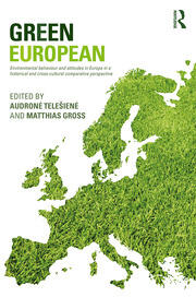 Green European: Environmental Behaviour and Attitudes in Europe in a Historical and Cross-Cultural Comparative Perspective