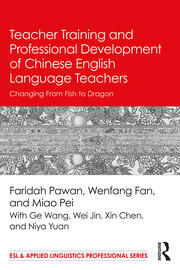 Teacher Training and Professional Development of Chinese English Language Teachers: Changing From Fish to Dragon