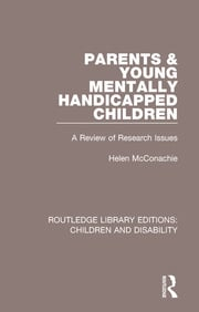 Parents and Young Mentally Handicapped Children: A Review of Research Issues