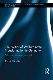 The Politics of Welfare State Transformation in Germany: Still a Semi-Sovereign State?