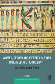 Women, Gender and Identity in Third Intermediate Period Egypt: The Theban Case Study