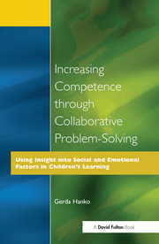 Increasing Competence Through Collaborative Problem-Solving: Using Insight Into Social and Emotional Factors in Children's Learning