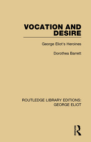 Vocation and Desire: George Eliot's Heroines