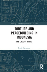 Torture and Peacebuilding in Indonesia: The Case of Papua