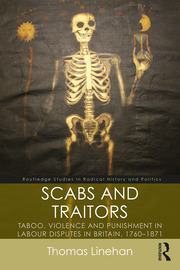 Scabs and Traitors: Taboo, Violence and Punishment in Labour Disputes in Britain, 1760-1871