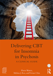 Delivering CBT for Insomnia in Psychosis: A Clinical Guide