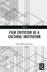 Film Criticism as a Cultural Institution