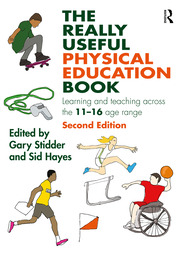 The Really Useful Physical Education Book: Learning and teaching across the 11-16 age range