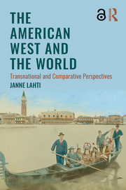 The American West and the World: Transnational and Comparative Perspectives