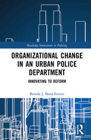 Organizational Change in an Urban Police Department: Innovating to Reform