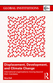 Displacement, Development, and Climate Change: International organizations moving beyond their mandates