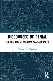 Discourses of Denial: The Rhetoric of American Academic Labor