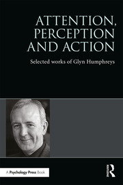 Attention, Perception and Action: Selected Works of Glyn Humphreys