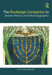 The Routledge Companion to Jewish History and Historiography