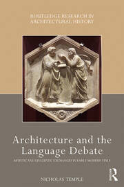 Architecture and the Language Debate: Artistic and Linguistic Exchanges in Early Modern Italy