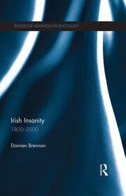 Irish Insanity: 1800–2000