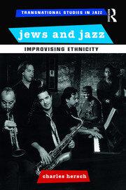 Jews and Jazz: Improvising Ethnicity