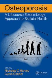 Osteoporosis: A Lifecourse Epidemiology Approach to Skeletal Health