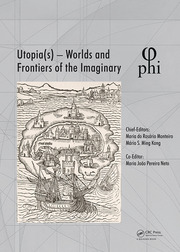 Utopia(s) - Worlds and Frontiers of the Imaginary: Proceedings of the 2nd International Multidisciplinary Congress, October 20-22, 2016, Lisbon, Portugal