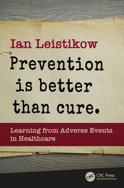 Prevention is Better than Cure: Learning from Adverse Events in Healthcare