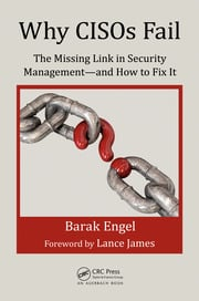 Why CISOs Fail: The Missing Link in Security Management--and How to Fix It