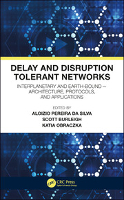Delay and Disruption Tolerant Networks: Interplanetary and Earth-Bound -- Architecture, Protocols, and Applications